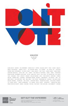 Milton Glaser, Paula Scher and others contributed AIGA's Get Out the Vote campaign with incredible posters.