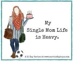 My Single Mom Life Is Heavy