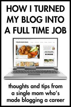 How I Turned My Blog Into a Full Time Job: Thoughts and Tips from a single mom who's made blogging a career