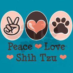 PEACE, LOVE AND SHIH TZU