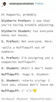 As a Slytherpuff, I approve. (Yes, I may be a proud Slytherin but I am Hufflepuff) Harry Potter Puns, Harry Potter Marauders, Harry Potter Universal, Harry Potter World, Harry Potter Hogwarts, Drarry, Maxon Schreave, Yer A Wizard Harry, Fandoms