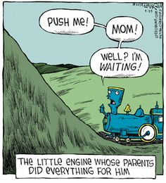 Speed Bump-  'The Little Engine Whose Parents Did Everything For Him.'