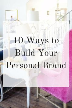 10 Ways to Build Your Personal Brand - Elana Lyn