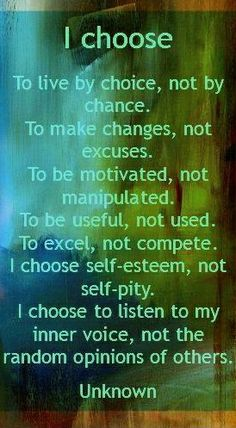 """""""I Choose"""" - I think a lot of this fits being empowered to take control of our own well-being."""