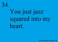 Theatre Pickup Lines : you just jazz squared into my heart Stupid Pick Up Lines, Pick Up Line Jokes, Pick Up Lines Cheesy, Musical Theatre Broadway, Music Theater, Broadway Shows, Musicals Broadway, Theatre Quotes, Theatre Nerds