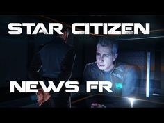 Star Citizen ATV - NEWS FR 04/08/2017