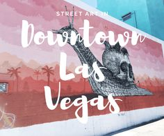 Street Art in Downtown Las Vegas