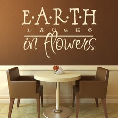 Earth Laughs In Flowers Wall Stickers Home Quotes Wall Art Decal - Wall Quotes