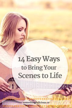 14 Easy Ways to Bring Your Scenes to Life // Something Delicious. We need easy ways to jazz up a scene, to beef it up a little without having to throw a dragon into the mix (though you could do that, too). If you're suffering from writer's block, pick one of these ideas and run with it. Worst case scenario, you and your character will have fun trying, you'll exercise your writing muscles, and you'll be that much closer to your daily word goal. ^_~