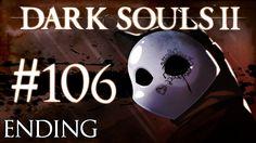 Dark Souls 2 Gameplay Walkthrough w/ SSoHPKC Part 106 - Final Boss Fight...