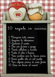 The 10 rules in the Le 10 regole in cucina - Kitchen Clocks, Study Methods, Montessori, Family Rules, Country Crafts, Cute Cards, E Design, Letter Board, Best Quotes