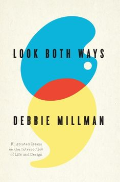 look-both-ways [illustrated essays on the intersection of life & design] #brilliant