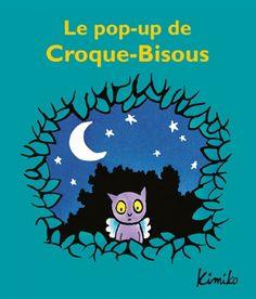 Pop up de Croque-Bisous (Le) | l'école des loisirs