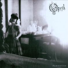 Damnation by Opeth. One of my favorite albums of all time