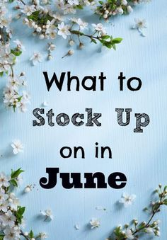 What to Stock Up on in June - The Frugal Navy Wife