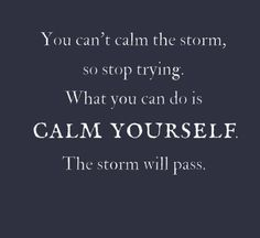 Bae Quotes, Wisdom Quotes, Great Quotes, Inspirational Quotes, Stay Strong Quotes, Calming The Storm, Simple Reminders, Positive Living, What You Can Do
