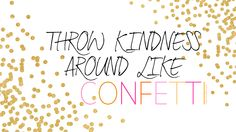 "FREE 27"" Desktop / laptop tech wallpaper ""Throw Kindness Around Like Confetti"""