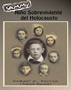 Sammy: Niño sobreviviente del Holocausto de [Gorder, Cheryl, Harris, Samuel]