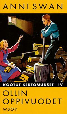 Ollin oppivuodet - Anni Swan - E-kirja School Memories, Childhood Memories, Books To Read, My Books, Good Old Times, Vintage Ads, Finland, Swan, Growing Up