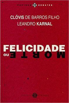 Felicidade ou Morte - Livros na Amazon.com.br