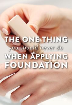 The one thing you should never do when applying foundation