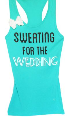 Sweating for the WEDDING #Workout #Bride #Tank Top with Bow -- By #NobullWomanApparel, for only $27.99! Click here to buy http://nobullwoman-apparel.com/collections/wedding-bridal-shirts/products/sweating-for-the-wedding-workout-tank-top-with-bow-teal