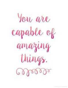 Motivated Free Printable Quotes You are capable of amazing things Free motivational quote printables in cursive and print Awesome reminder for students and adultsYou are. Grudge Quotes, Motivacional Quotes, Work Quotes, Quotes To Live By, Best Quotes, Life Quotes, You Are Quotes, You Are Awesome Quotes, Student Motivation Quotes