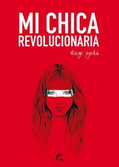 Mi chica revolucionaria (2014), Diego Ojeda.