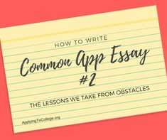 How to Write Common Application Essay 2 lessons we take from obstacles #college #essay #admissions