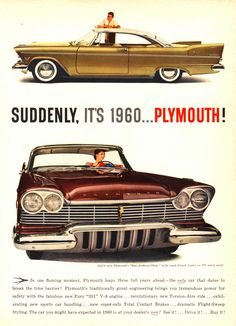 Suddenly, It's 1960... Plymouth !