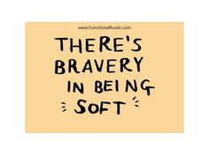 There's bravery in being soft. www.FunctionalRustic.com #functionalrustic #quote #quoteoftheday #motivation #inspiration #quotes #diy #homestead #rustic #pallet #pallets #rustic #handmade #craft #affirmation #michigan #puremichigan #repurpose #recycle #crafts #country #sobriety #strongwoman #inspirational #smallbusiness #smallbusinessowner #quotations #success #goals #inspirationalquotes #quotations #strongwomenquotes #recovery #sober #sobriety