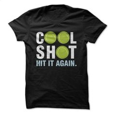 Cool Shot Tennis Great Funny Shirt T Shirts, Hoodies, Sweatshirts - #design t shirts #silk shirts. GET YOURS => https://www.sunfrog.com/Sports/Cool-Shot-Tennis-Great-Funny-Shirt.html?id=60505