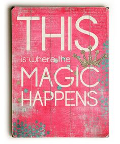 Look what I found on #zulily! 'This Is Where the Magic Happens' Wood Wall Art by ArteHouse #zulilyfinds