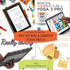 It's the final stretch!!! LAST DAY to try to Win A Lenovo YOGA 3 Pro Worth $1,499.99!!!  See http://stylishgeekblog.com/home/2015/04/lenovo-yoga-3-pro/ for the contest rules submission and make sure you comment on the blog WHY you need/want this Lenovo Yoga Pro 3!  (Giveaway ends on April 24, 2015 (11:59 p.m. P.S.T.).  For more chances of winning visit http://www.lenovotastemakers.com/  #CleverYoga Lenovo United States #sp