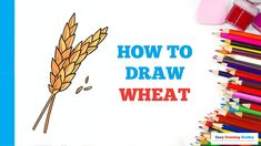 Nature Drawing, Plant Drawing, Craft Projects For Kids, Arts And Crafts Projects, Wheat Drawing, Flower Drawing Tutorials, Coloring Tutorial, Step By Step Drawing, Learn To Draw