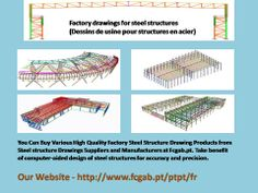 You Can Buy Various High Quality Factory Steel Structure Drawing Products from Steel structure Drawings Suppliers and Manufacturers at Fcgab.pt. Take benefit of computer-aided design of steel structures for accuracy and precision. Read More - http://www.fcgab.pt/ptpt/fr