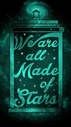 We are all Made of Stars - Doctor Who - wallpaper