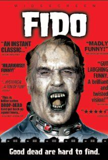 Ok.  Fido.  It's an amazing zombie movie.  Got just about everything a zombie movie needs...seriously. (well...it doesn't have 'the rules')