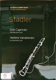 Stadler: Drei Caprichen; Heitere Variationen. Ambas en versión para clarinete de Santiago Comesaña