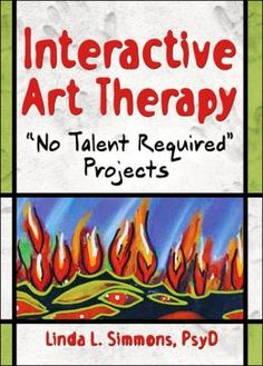 Interactive Art Therapy: No Talent Required Projects / Edition 1 by Linda L. Art Therapy Projects, Art Therapy Activities, Therapy Tools, Therapy Ideas, Play Therapy, Art Projects, Art Therapy Directives, Creative Arts Therapy, Interactive Art