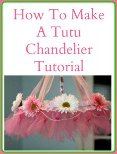 How To Make A Tutu Chandelier - Your Daily Dance