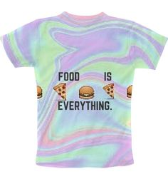FOOD IS EVERYTHING. T-Shirt