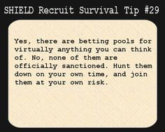 S.H.I.E.L.D. Recruit Survival Tip #29:Yes, there are betting pools for virtually anything you can think of. No, none of them are officially ...