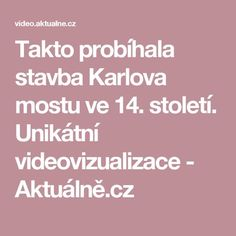 Takto probíhala stavba Karlova mostu ve 14. století. Unikátní videovizualizace - Aktuálně.cz