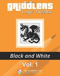 Griddlers Logic Puzzles: Black and White (Volume 1): Griddlers Team, Rastislav Rehak, Elad Maor: 9789657679005: Amazon.com: Books