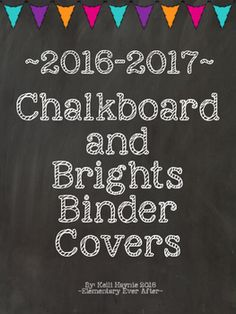 Editable Chalkboard and Brights Binder Covers (2016-2017)