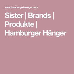 Sister | Brands | Produkte | Hamburger Hänger