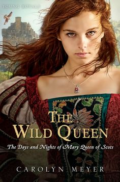 The Wild Queen: The Days and Nights of Mary Queen of Scots (Young Royals)