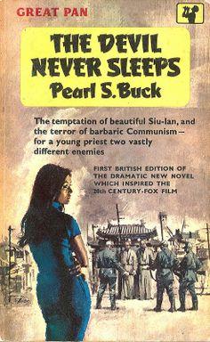 The Devil Never Sleeps by Pearl S. Buck. Pan 1962.