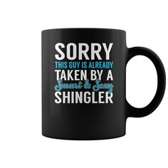 Sorry This Guy is Already Taken by a Smart and Sexy Shingler Job Mug, Order HERE ==> https://www.sunfrog.com/Jobs/137164759-1002120768.html?6782, Please tag & share with your friends who would love it,basketball players, archery hunting, archery tips#health, #home, #decor  #legging #shirts #ideas #popular #shop #goat #sheep #dogs #cats #elephant #pets #art #cars #motorcycles #celebrities #DIY #crafts #design #food #drink #gardening #geek #hair #beauty #health #fitness